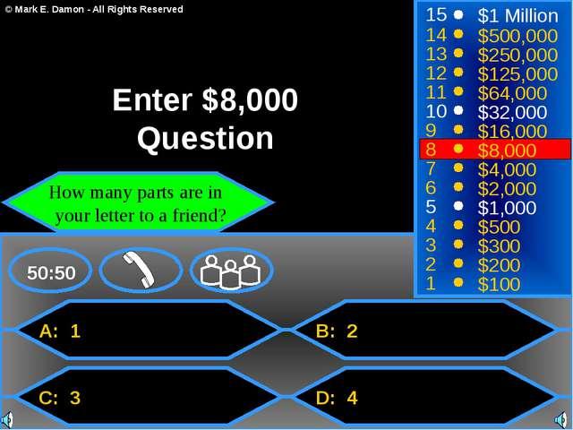 A: 1 C: 3 B: 2 D: 4 50:50 15 14 13 12 11 10 9 8 7 6 5 4 3 2 1 $1 Million $500...