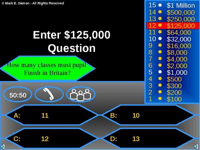 A: 11 C: 12 B: 10 D: 13 50:50 15 14 13 12 11 10 9 8 7 6 5 4 3 2 1 $1 Million...