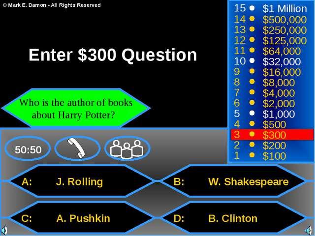 A: J. Rolling C: A. Pushkin B: W. Shakespeare D: B. Clinton 50:50 15 14 13 12...