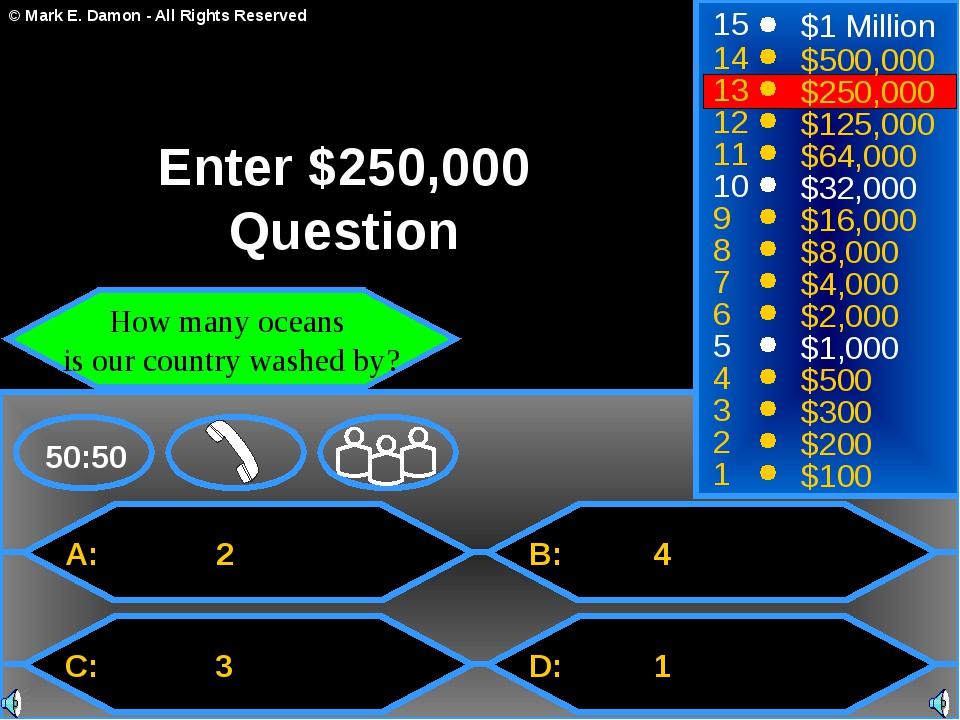 A: 2 C: 3 B: 4 D: 1 50:50 15 14 13 12 11 10 9 8 7 6 5 4 3 2 1 $1 Million $500...