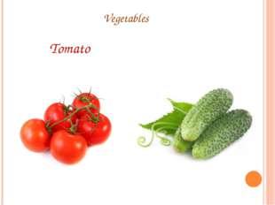 Vegetables Tomato Cucumber