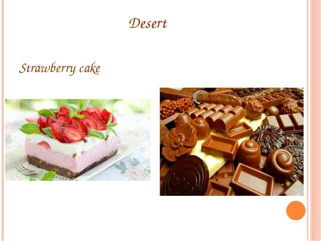 Desert Strawberry cake Chocolate