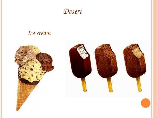 Desert Ice cream Ice cream