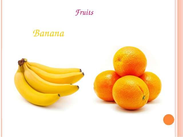 Fruits Banana Orange