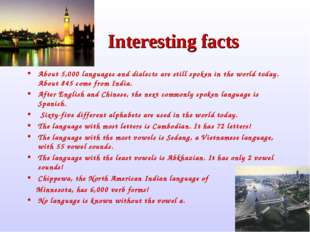 Interesting facts About 5,000 languages and dialects are still spoken in the