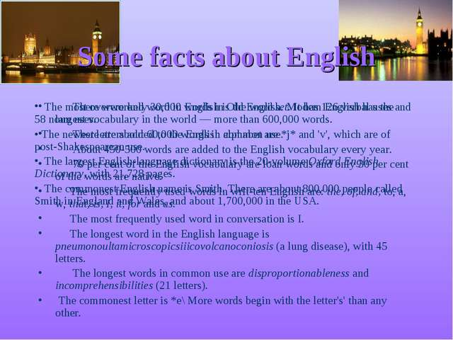 Some facts about English There were only 30,000 words in Old English. Modem E...