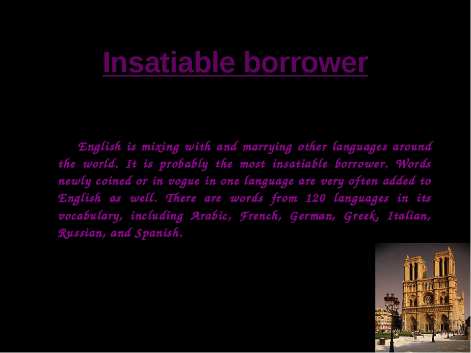Insatiable borrower English is mixing with and marrying other languages aroun...