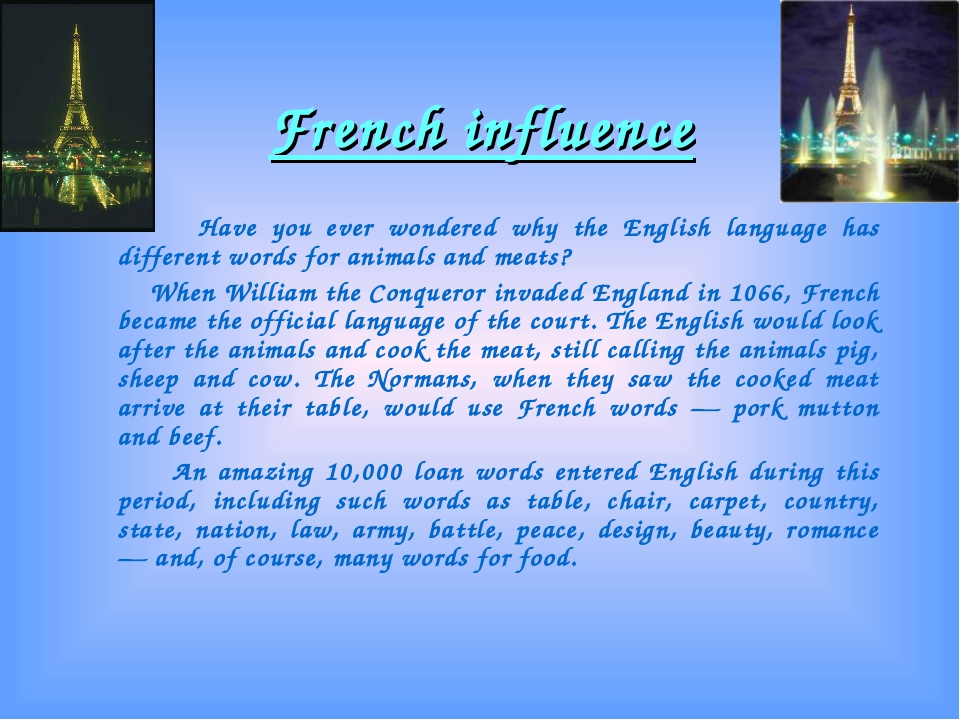French influence Have you ever wondered why the English language has differen...