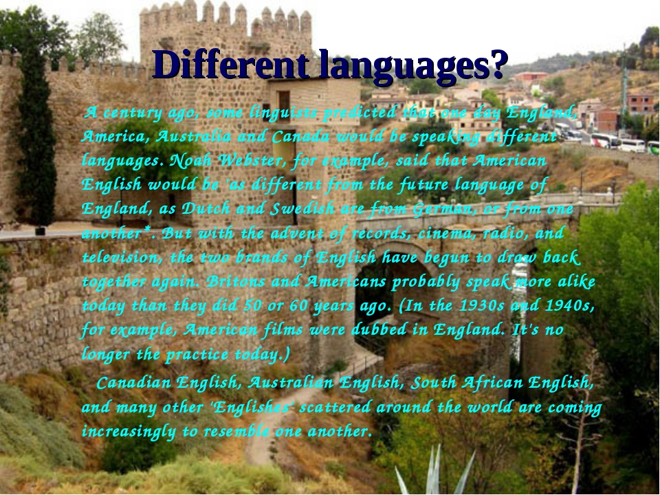 Different languages? A century ago, some linguists predicted that one day Eng...