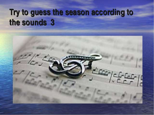 Try to guess the season according to the sounds 3