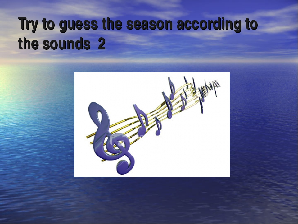 Try to guess the season according to the sounds 2