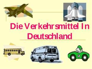 Die Verkehrsmittel In Deutschland