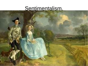 Sentimentalism.