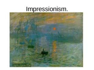 Impressionism.
