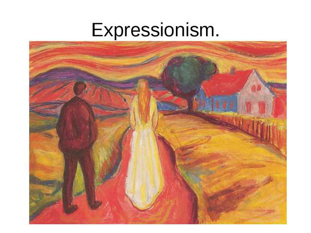 Expressionism.