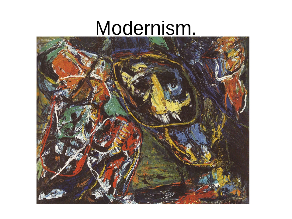 Modernism.