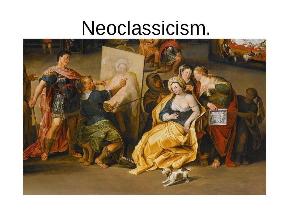 Neoclassicism.