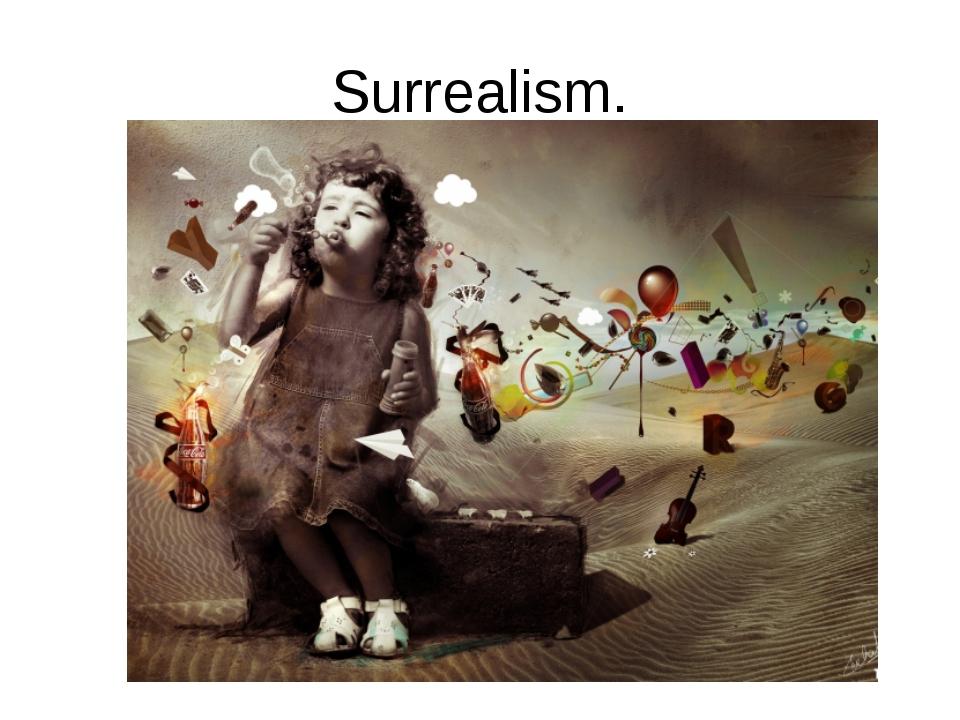 Surrealism.