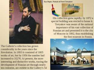 His collection grew rapidly; by 1872 a special building was erected to house