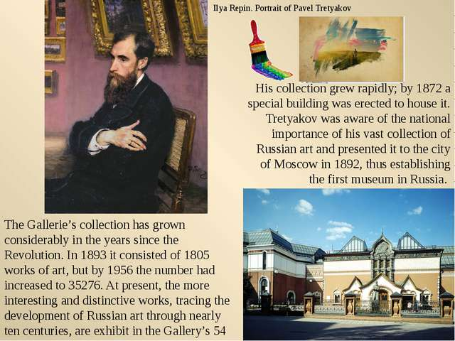 His collection grew rapidly; by 1872 a special building was erected to house...