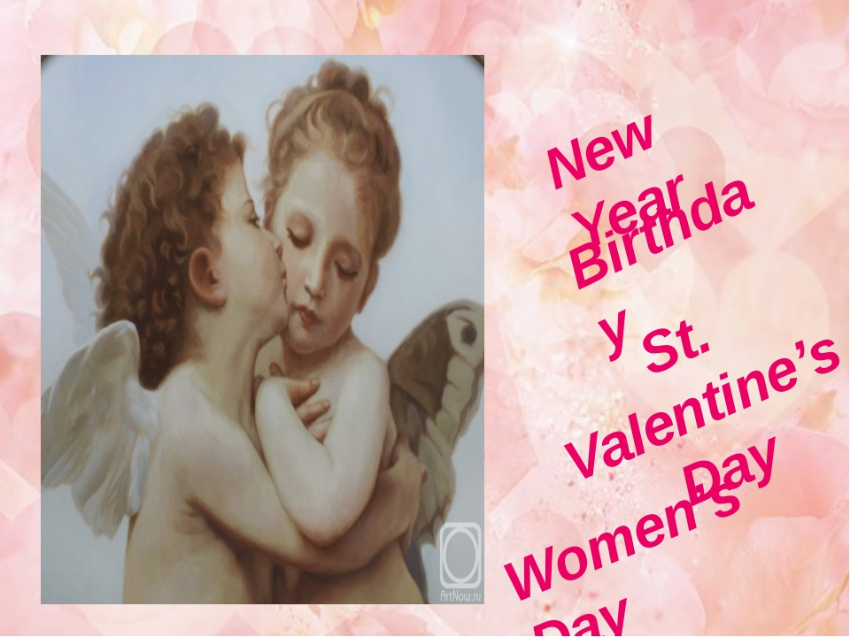New Year Birthday St. Valentine's Day Women's Day