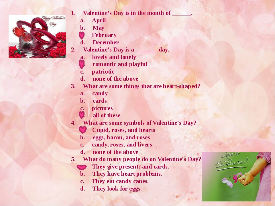 1. Valentine's Day is in the month of ______. a. April b. May c. February d....
