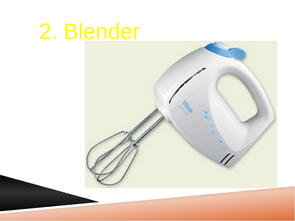 2. Blender