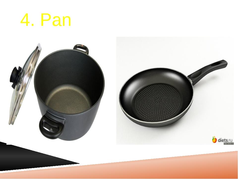 4. Pan