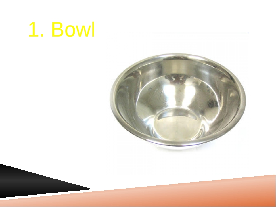1. Bowl