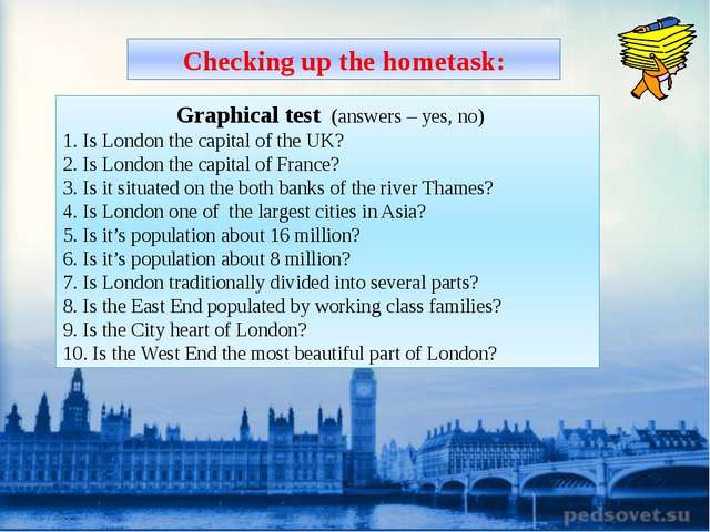 Graphical test (answers – yes, no) 1. Is London the capital of the UK? 2. Is...