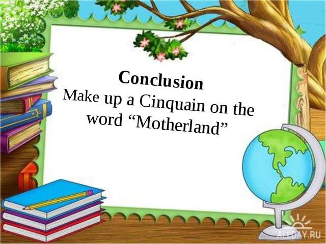 "Conclusion Make up a Cinquain on the word ""Motherland"""