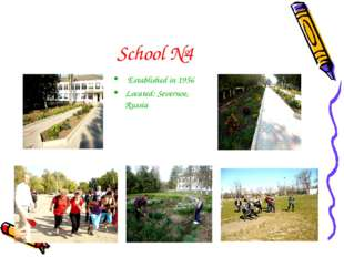 School №4 Established in 1956 Located: Severnoe, Russia