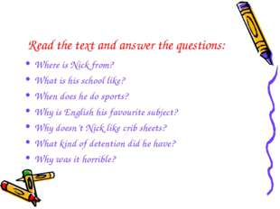 Read the text and answer the questions: Where is Nick from? What is his schoo