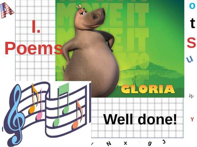 W C S b d E Y g H J K M L F o P Q t u R z l V x N I. Poems Well done!