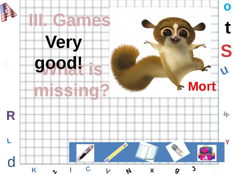 W C S b d E Y g H J K M L F o P Q t u R z l V x N III. Games Bingo! What is m...