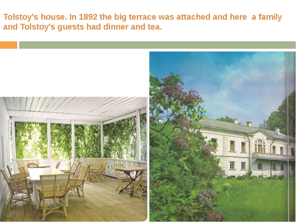 Tolstoy's house. In 1892 the big terrace was attached and here a family and T...