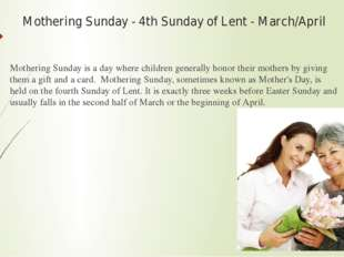 Mothering Sunday - 4th Sunday of Lent - March/April Mothering Sunday is a day
