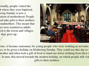 Traditionally, people visited the church where they were baptized. Mothering