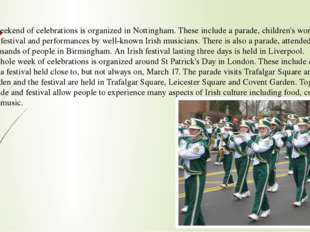 A weekend of celebrations is organized in Nottingham. These include a parade,