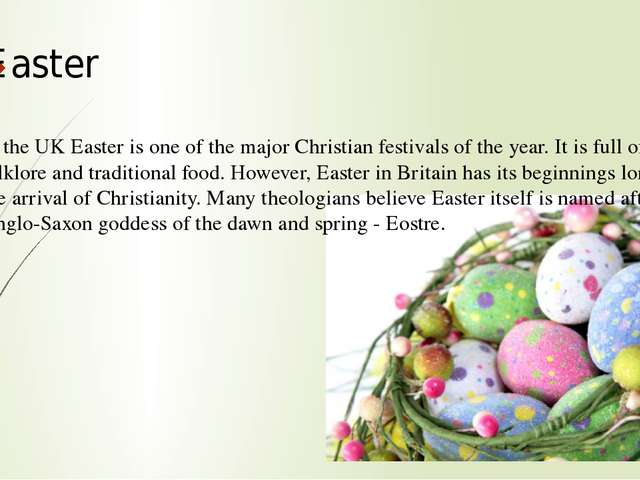 Easter In the UK Easter is one of the major Christian festivals of the year....