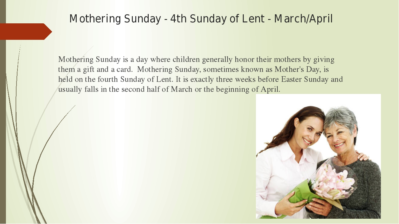 Mothering Sunday - 4th Sunday of Lent - March/April Mothering Sunday is a day...