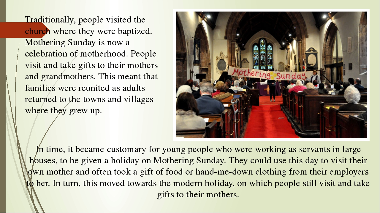 Traditionally, people visited the church where they were baptized. Mothering...