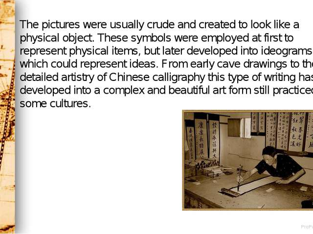 The pictures were usually crude and created to look like a physical object. T...