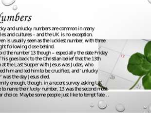 Numbers Lucky and unlucky numbers are common in many countries and cultures –