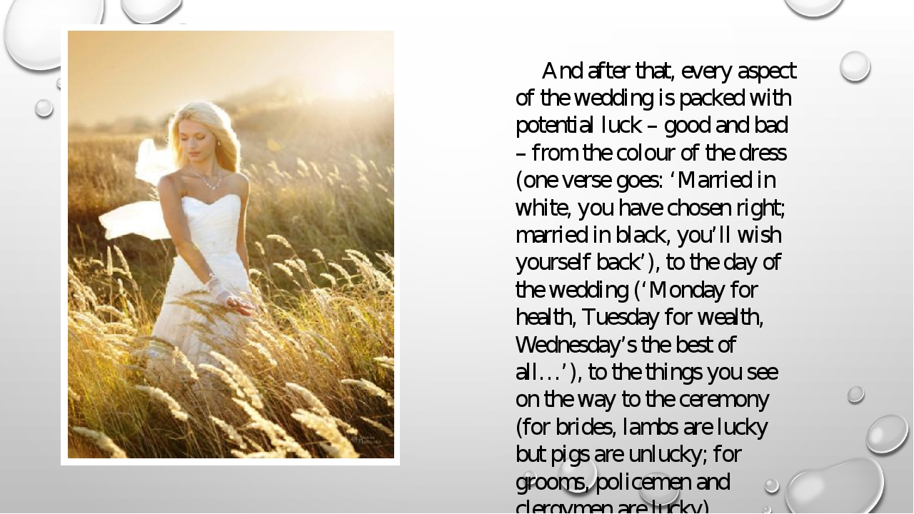 And after that, every aspect of the wedding is packed with potential luck – g...