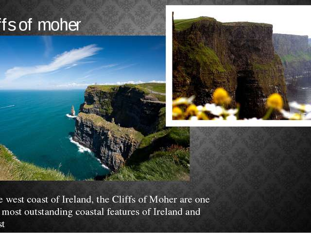 Cliffs of moher On the west coast of Ireland, the Cliffs of Moher are one of...