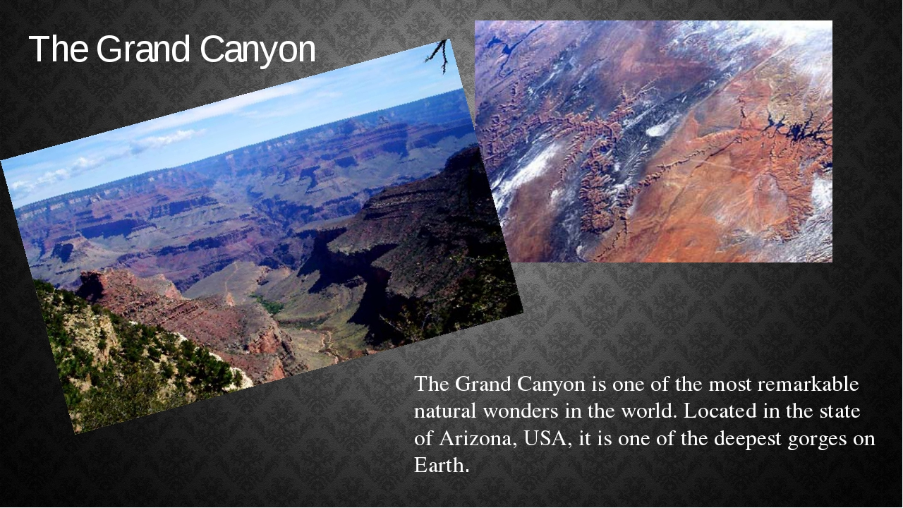 The Grand Canyon The Grand Canyon is one of the most remarkable natural wonde...