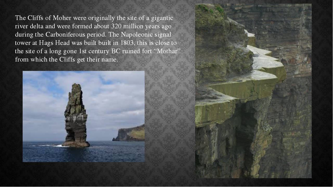The Cliffs of Moher were originally the site of a gigantic river delta and we...