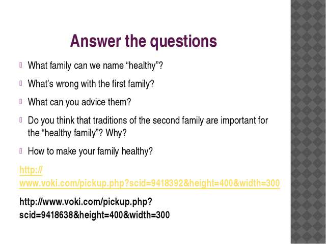 "Answer the questions What family can we name ""healthy""? What's wrong with the..."