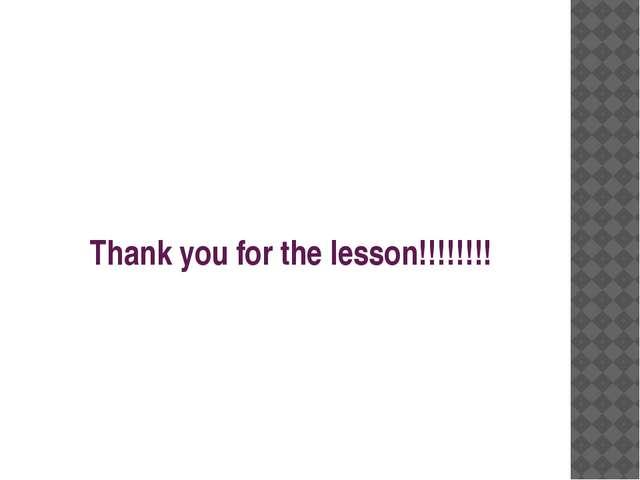 Thank you for the lesson!!!!!!!!